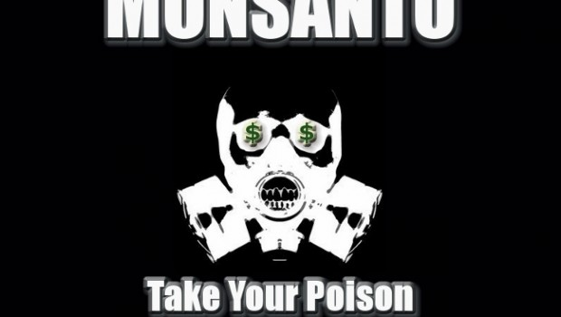 Monsanto__Take_your_Poison__D_by_Rasa13-650x488
