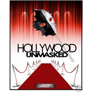 HOLLYWOOD UNMASKED: HOLLYWOOD'S SECRET SATANIC AGENDA