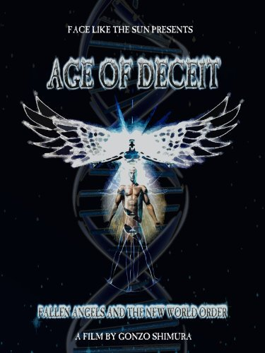 """Age of Deceit"" Fallen Angels & The New World Order"