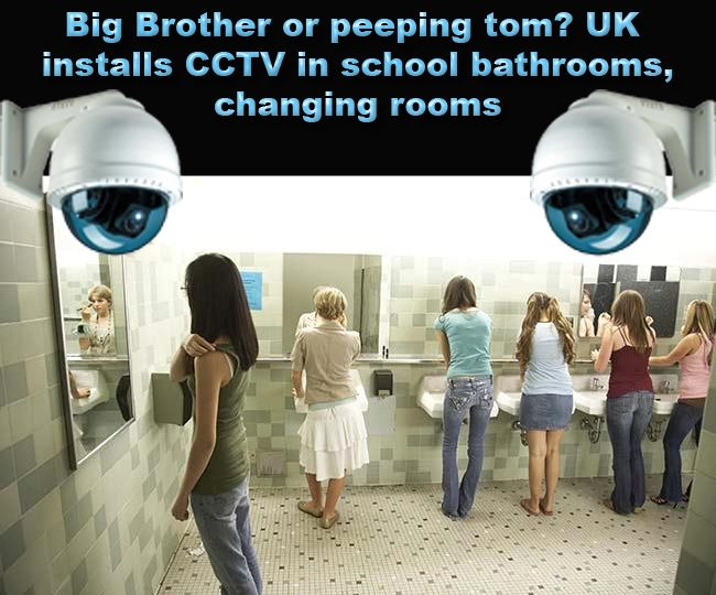 Big Brother or Peeping Tom? UK installs CCTV in School Bathrooms, Changing Rooms