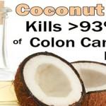 Coconut Oil Kills 93% of Colon Cancer Cells In Vivo