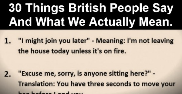 What British People Say Can Be Very Different From What They Actually Mean