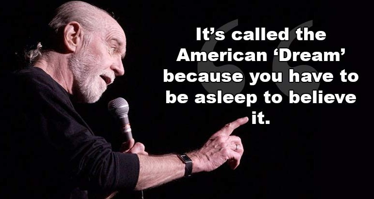 "The Immortal George Carlin Explains how the Game is Rigged, ""It's a Big Club and You Ain't in It"""