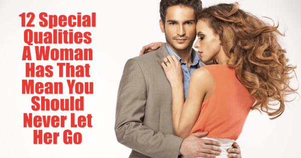 12-special-qualities-a-woman-has-that-mean-you-should-never-let-her-go