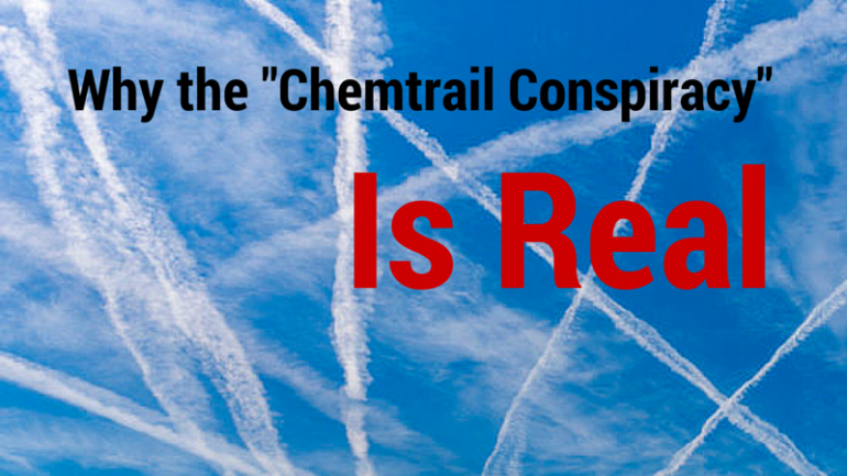 "Why the ""Chemtrail Conspiracy"" Is Real"