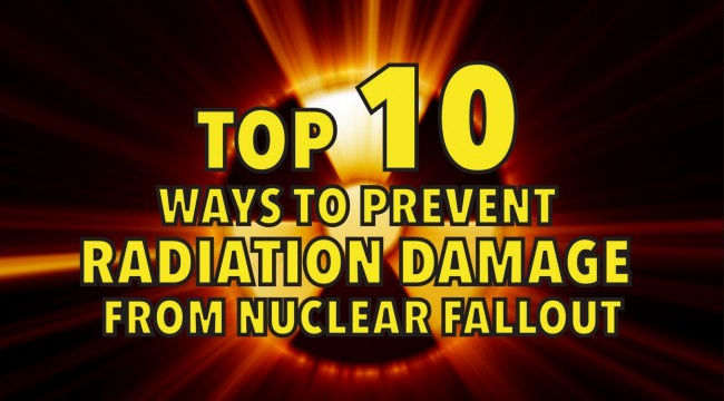 Top-10-ways-to-prevent-radiation-damage-from-nuclear-fallout