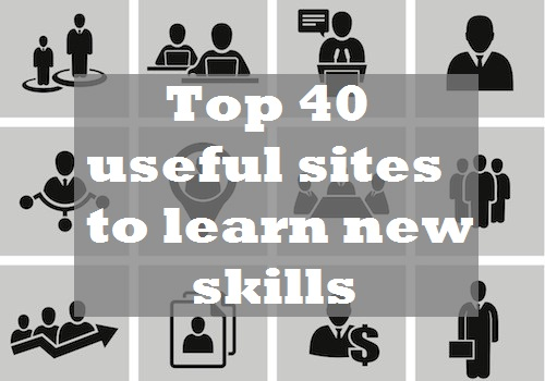 USEFUL SITES TO LEARN NEW SKILLS