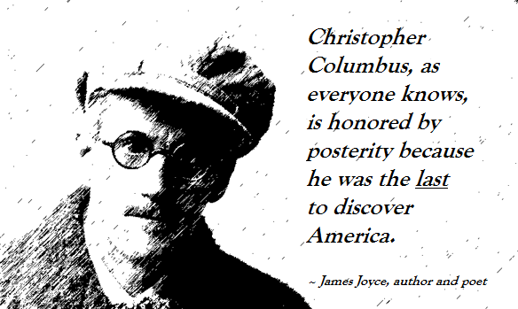 Celebrating-Genocide-–-Christopher-Columbus-Conquest-of-America-James-Joyce-Quote-Columbus-The-Last-to-Discover-America