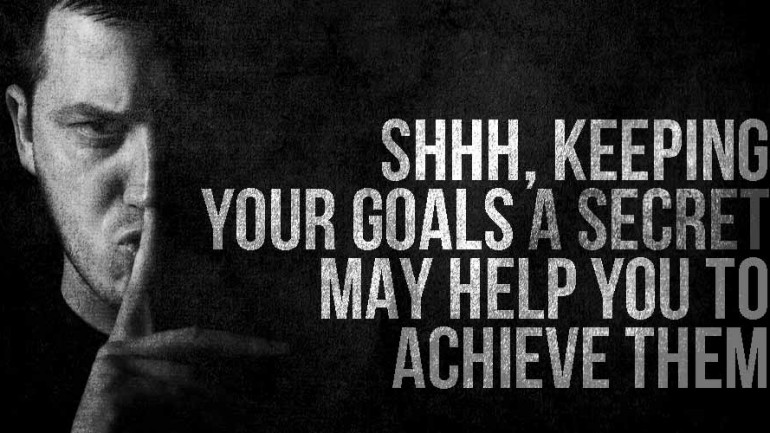 Keeping Your Goals Secret May Help You To Achieve Them