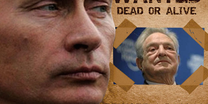 "Vladimir Putin: George Soros Is Wanted ""Dead Or Alive"""