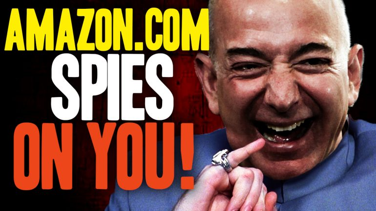 New Video Details How Amazon.com SPIES on Your Most Private Thoughts, Fetishes and Conversations