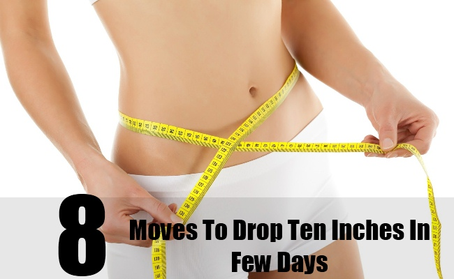 How To Lose 8 Inches In 10 Days With These 8 Moves