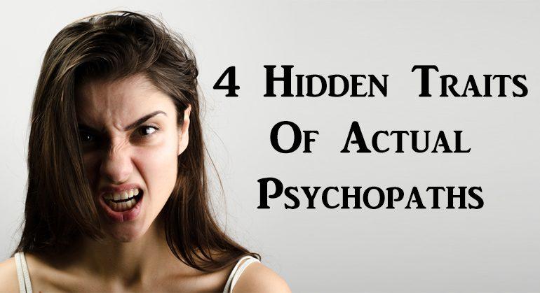 Four Hidden Traits of Actual Psychopaths