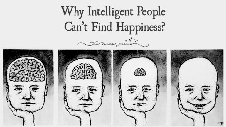6 Reasons Why Highly Intelligent People Can't Find Happiness