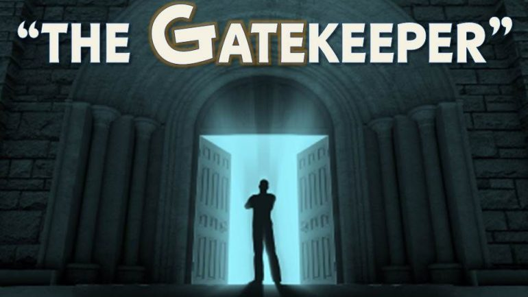The 'Gate Keepers'