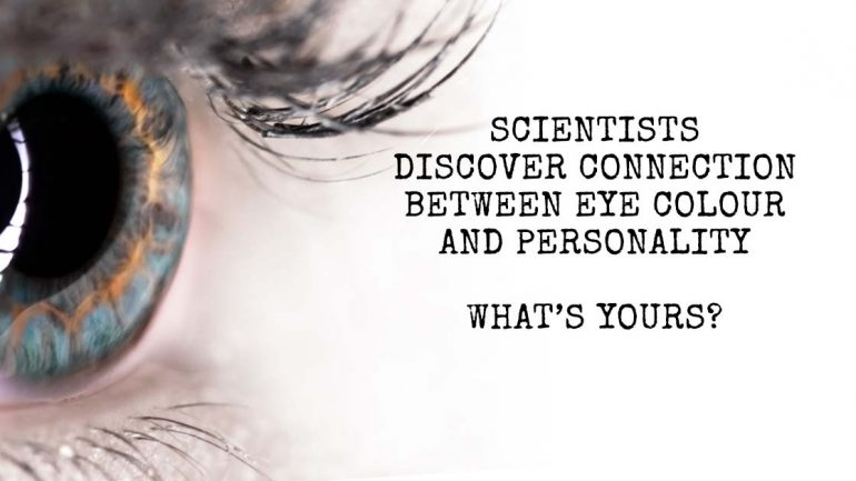 Scientists Discover Connection Between Eye Color and Personality – What's Yours?