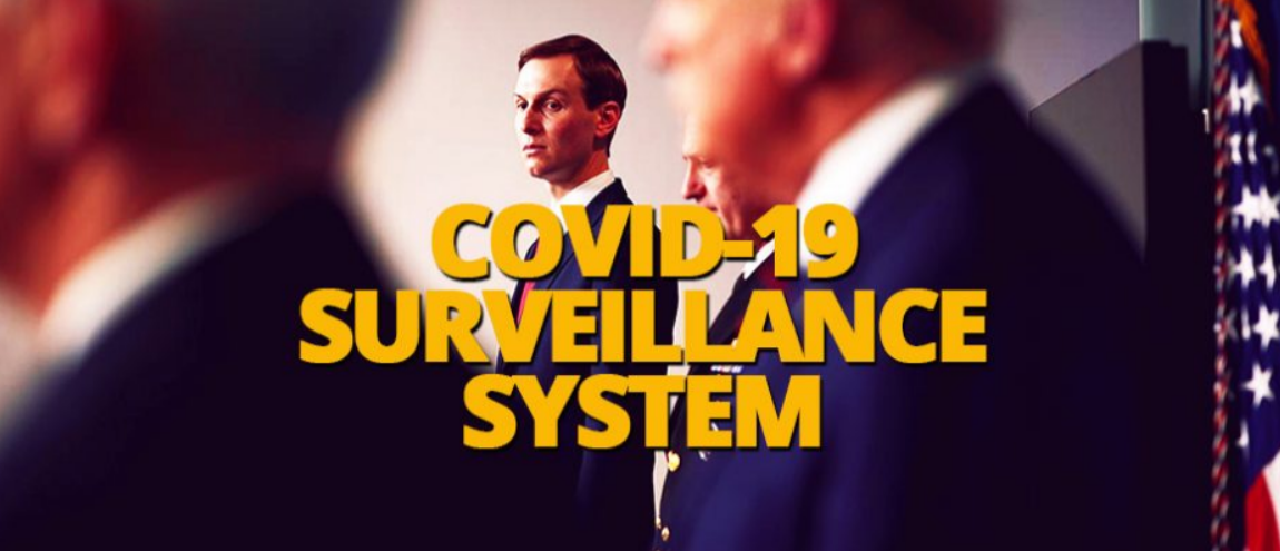 Jared-Kushner-Proposes-A-National-COVID-19-Coronavirus-Surveillance-System-For-Tracking-Movements-Of-All-Infected-US-Citizens-In-Real-Time-•-Now-The-End-Begins
